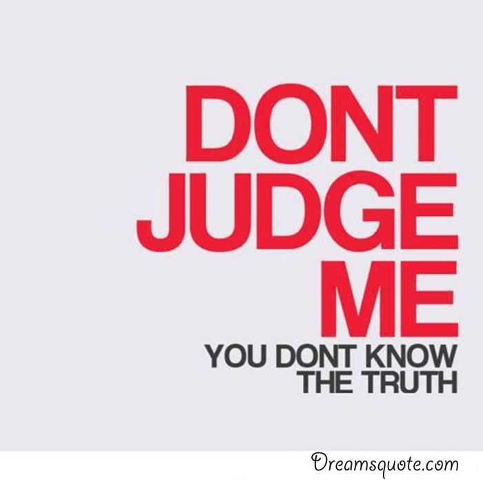 Inspirational Life Quotes Sayings Dont Judge Me Short