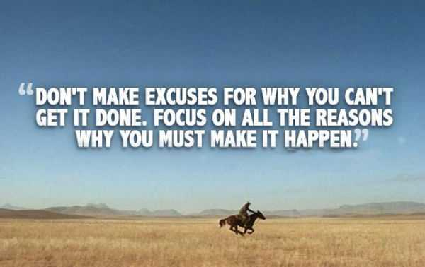 Best inspirational quotes Dont-Make-Excuses-Picture-Quote