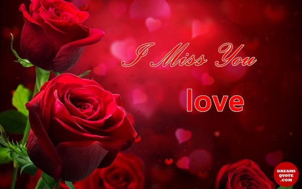 Best Love Quotes about Love sayings Love I Miss You, Always