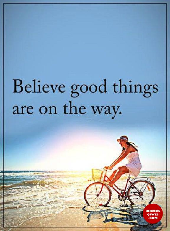 Inspirational life Quotes Positive Sayings Believe Good
