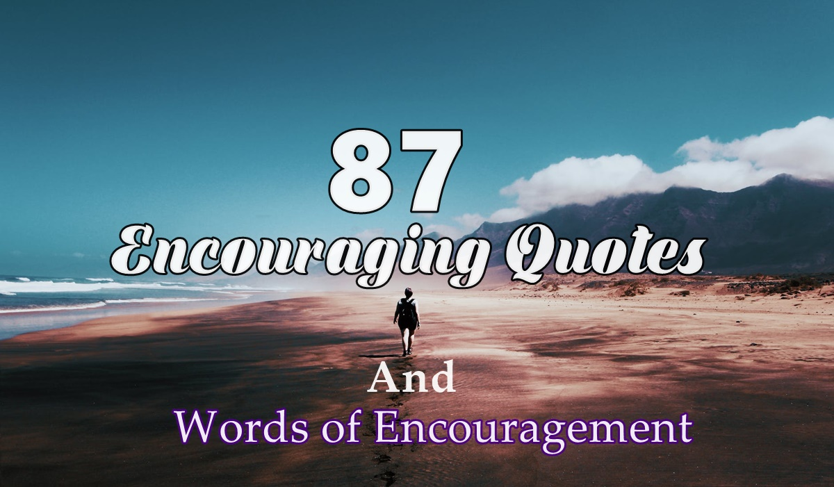 Encouraging Quotes | 87 Encouraging Quotes And Words Of Encouragement Dreams Quote