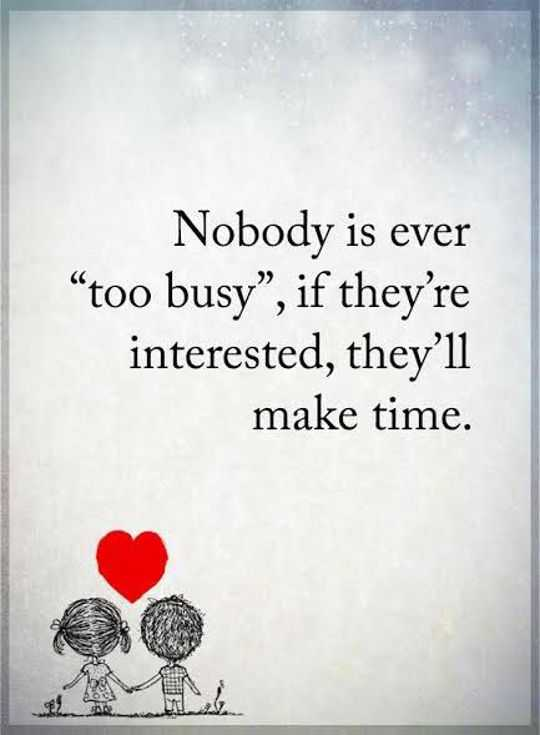 Inspirational Life Quotes Nobody Is Ever Too Busy positive quotes inspirational Thoughts