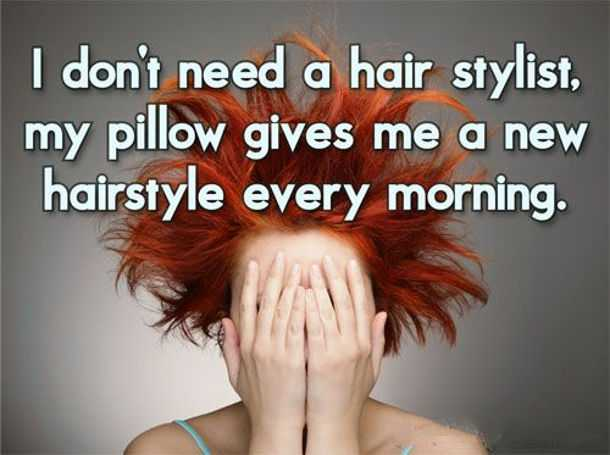 funny sayings dont-need-hair-stylist