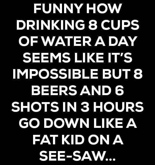 how drinking 8 cups funny quotes