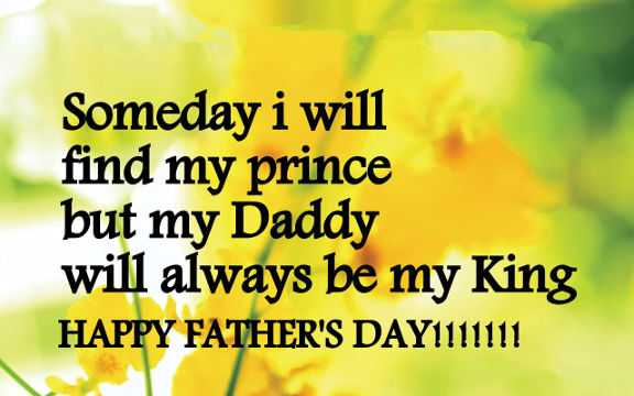 Fathers Day Quotes from Daughter Find My Prince, But DAD My ...
