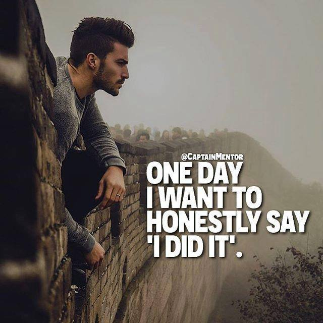Inspirational Quotes Positive sayings Honestly Say I did it One Day