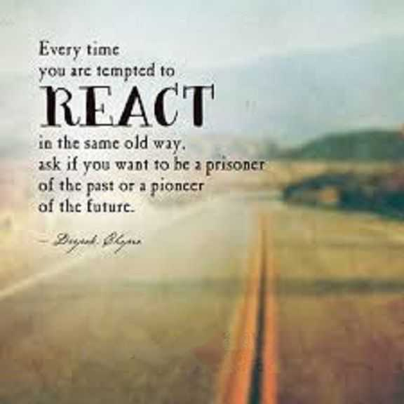 Inspirational words of wisdom Every time tempted React Old Way, Prisoner or Pioneer