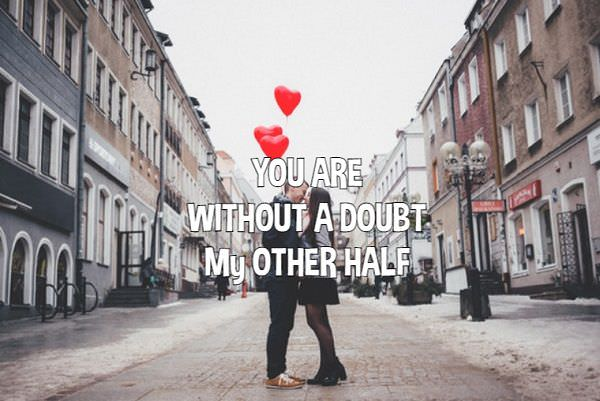 Best Love Quotes about Love Thoughts You Are My other half ...