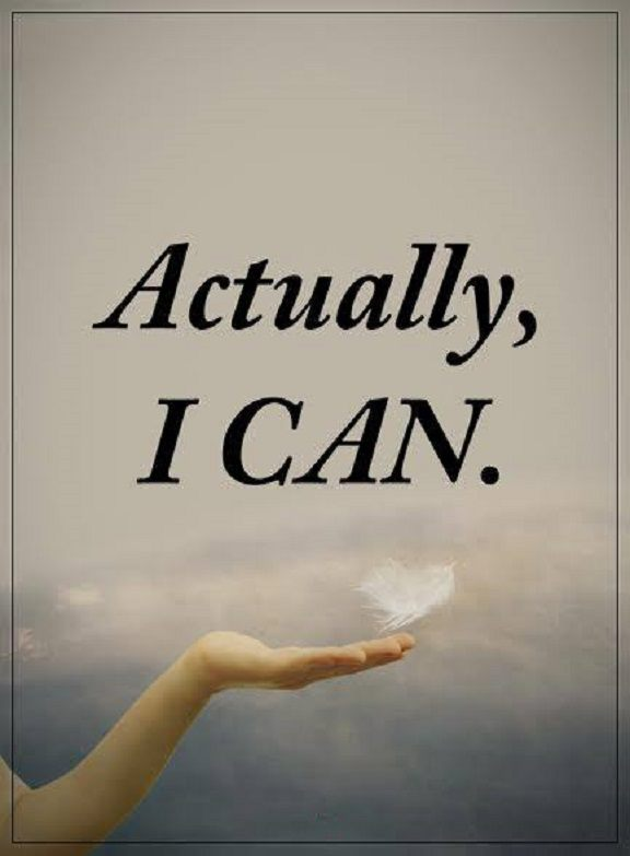 Inspirational life Quotes Life sayings Actually I Can