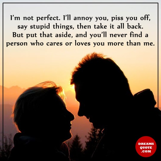 Relationships Quotes: I\'m not perfect, Never Find Loves You ...