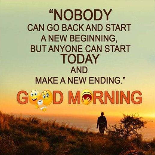 Good Morning Quotes Life Sayings Nobody Go Back Start New