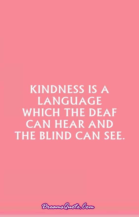 55 Inspirational Quotes About Kindness To Be Double Your Happiness 1