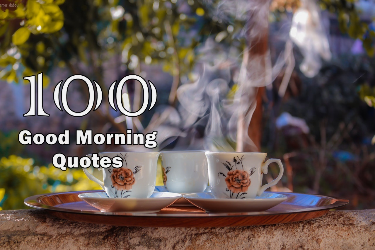 100 Good Morning Quotes With Beautiful Images