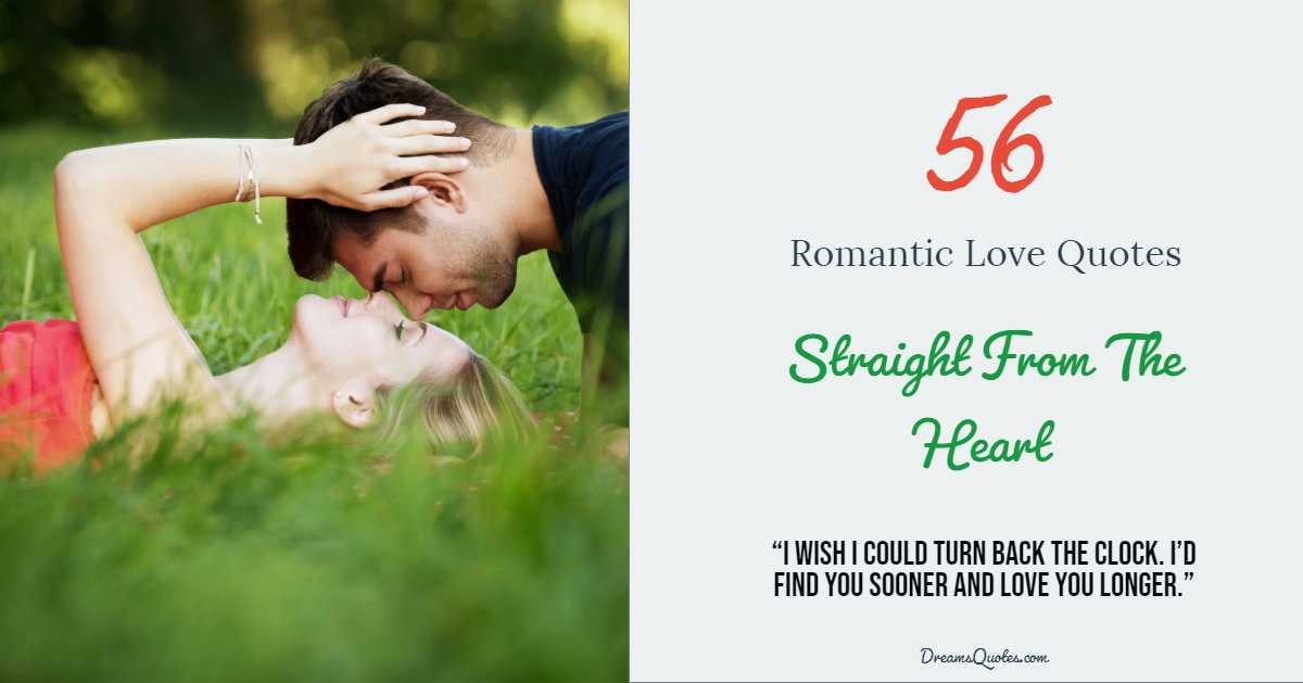 56 Extremely Romantic Love Quotes Straight From The Heart