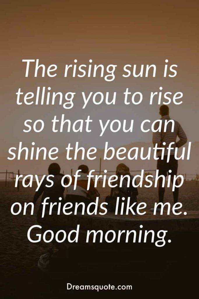 good morning quotes for friends good morning images