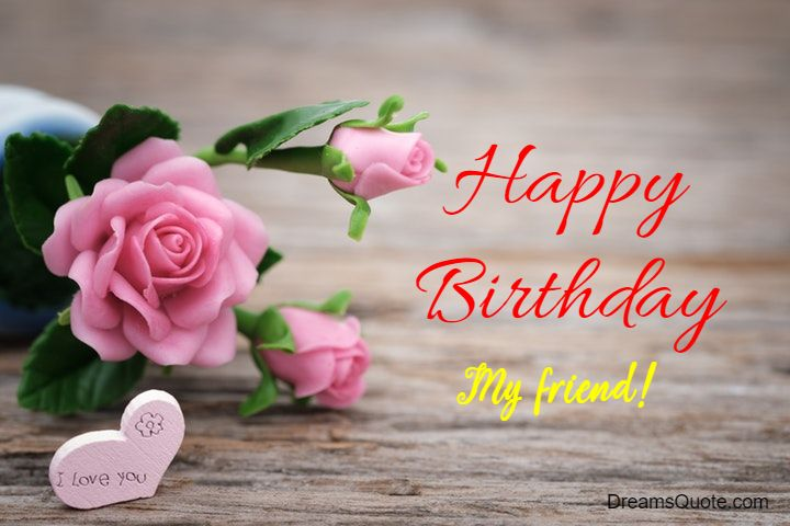 birthday wishes for friends happy birthday quotes