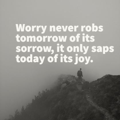 Greatest quotes on worry and worrying sayings