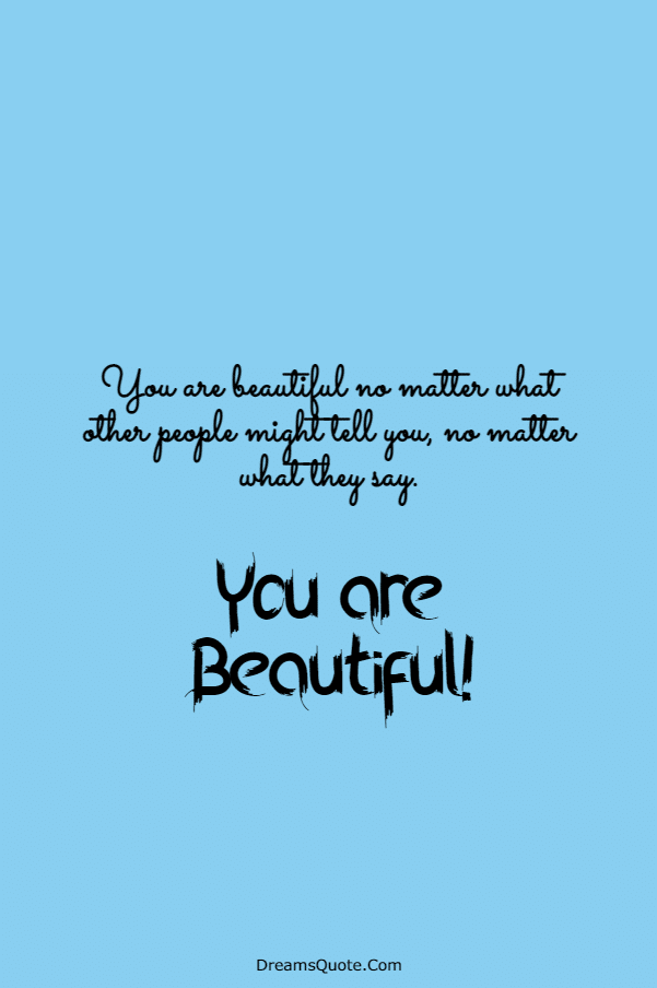110 You are Beautiful Quotes on Life | beautiful day quotes, your beautiful quotes, you are beautiful quotes