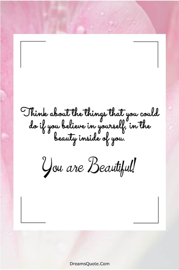 110 You are Beautiful Quotes on Life | beautiful woman quotes, beauty quote, quote beauty