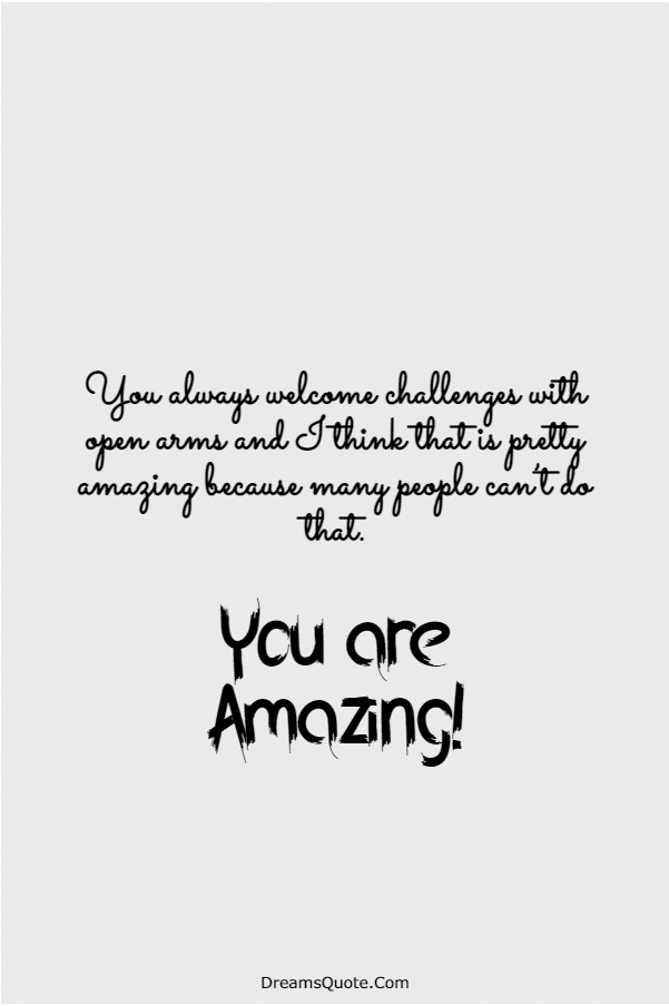 115 You Are Amazing Quotes That Will Make You Feel Great | you are awesome, i think you are amazing quotes, awesome quotes