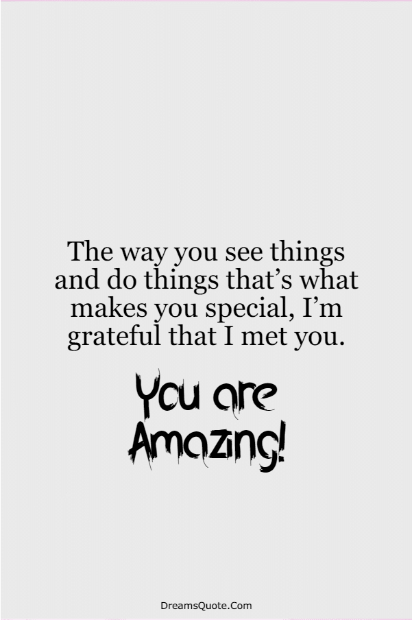 115 You Are Amazing Quotes That Will Make You Feel Great | remember who you are quotes, you're a wonderful person, amazing you, your an amazing person