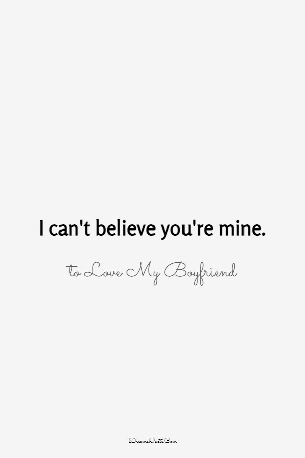 80 The Best Boyfriend Quotes I Love My Boyfriend  | Sweet love quotes, Friends quotes, Be yourself quotes