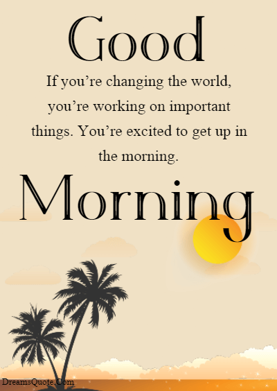 Good Morning Motivation Quotes To Help Kick Start