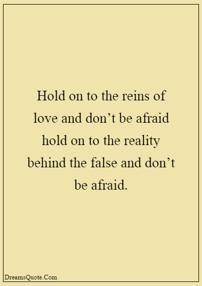 """42 Inspirational Grandparents Quotes """"Hold on to the reins of love and don't be afraid hold on to the reality behind the false and don't be afraid."""""""