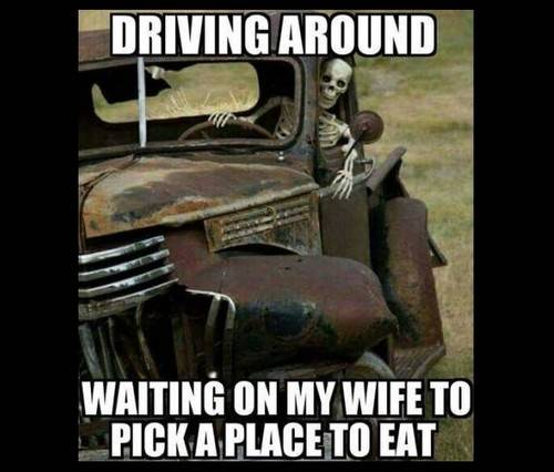 45 Wife Memes That Perfectly Sum Up Married Your wife memes funny - I had been driving about, waiting for my wife to choose a restaurant. a contented existence.