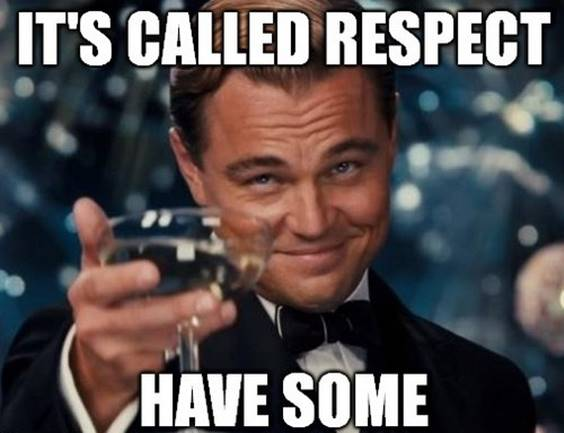 Have Respect for yourself. I Care About You Memes