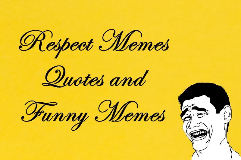 Respect Memes