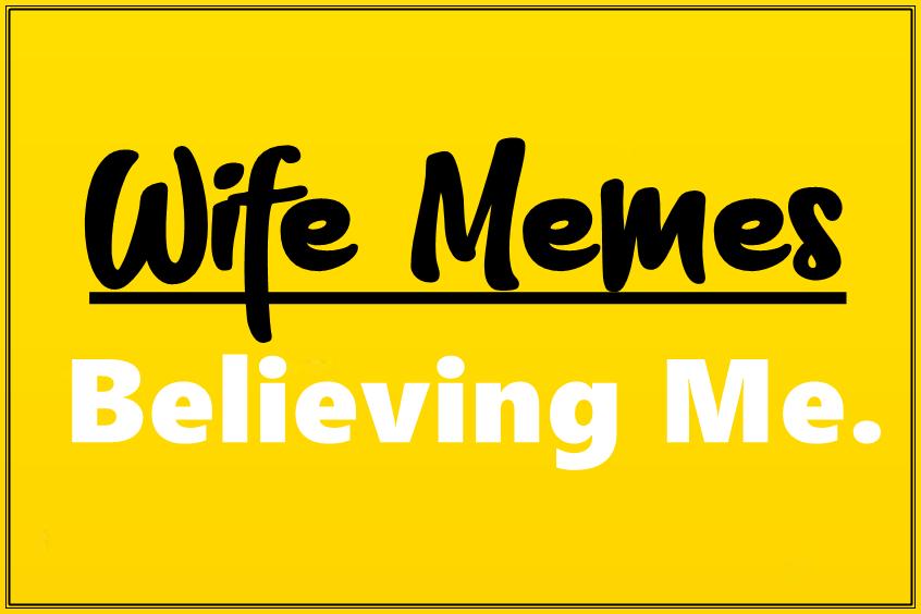 Wife Memes
